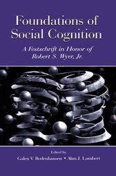 Foundations of Social Cognition by Galen V. Bodenhausen