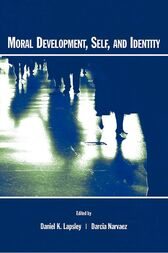 Moral Development, Self, and Identity by Daniel K. Lapsley
