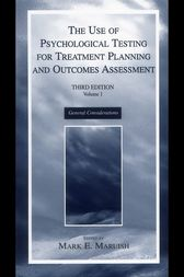 The Use of Psychological Testing for Treatment Planning and Outcomes Assessment by Mark E. Maruish