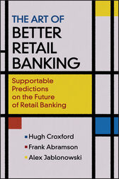 The Art of Better Retail Banking by Hugh Croxford