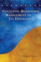 Cognitive-Behavioral Management of Tic Disorders by Kieron O'Connor