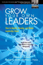 Grow Your Own Leaders by William C. Byham