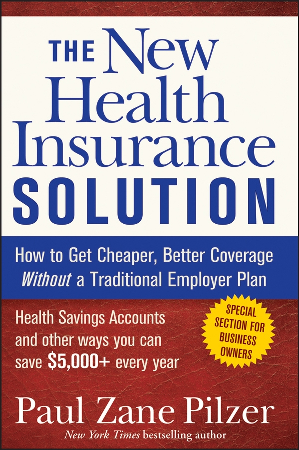 Download Ebook The New Health Insurance Solution by Paul Zane Pilzer Pdf
