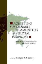 Achieving Sustainable Communities In A Global Economy by Ralph D. Christy