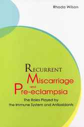 Recurrent Miscarriage And Pre Eclampsia by Rhoda Wilson