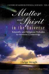 Matter And Spirit In The Universe by Helge Kragh