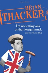 I'm Not Eating Any Of That Foreign Muck by Brian Thacker