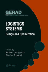 Logistics Systems: Design and Optimization by Andre Langevin