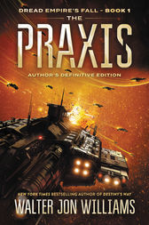 The Praxis by Walter Jon Williams