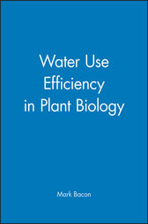 Water Use Efficiency in Plant Biology by Mark Bacon
