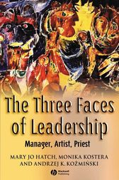 The Three Faces of Leadership by Mary Jo Hatch