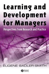 Learning and Development for Managers by Eugene Sadler-Smith