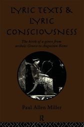Lyric Texts and Lyric Consciousness by Paul Allen Miller