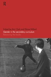 Gender in the Secondary Curriculum by Ann Clark