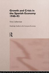 Growth and Crisis in the Spanish Economy: 1940-1993 by Sima Lieberman