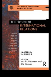 The Future of International Relations by Iver B. Neumann