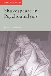 Shakespeare in Psychoanalysis by Philip Armstrong