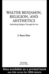 Walter Benjamin, Religion and Aesthetics by S. Brent Plate