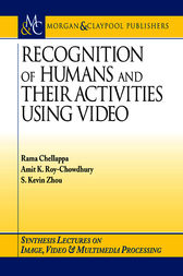 Recognition of Humans and Their Activities Using Video by Rama Chellappa