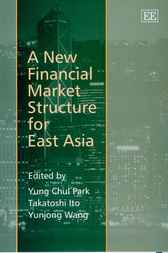 A New Financial Market Structure for East Asia by Y.C. Park