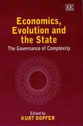 Economics, Evolution and the State by K. Dopfer