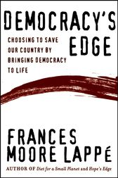 Democracy's Edge by Frances Moore Lappe