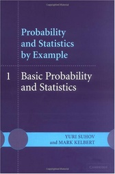 Probability and Statistics by Example: Volume 1, Basic Probability and Statistics by Yuri Suhov