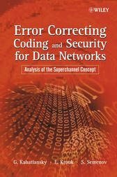 Error Correcting Coding and Security for Data Networks by Grigorii Kabatiansky