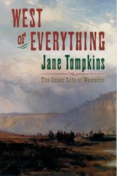 West of Everything by Jane Tompkins