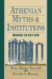 Athenian Myths and Institutions by Wm Blake Tyrrell