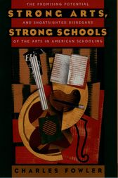 Strong Arts, Strong Schools by Charles Fowler