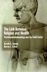 The Link between Religion and Health by Harold G. Koenig