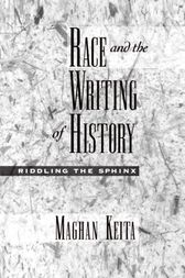 Race and the Writing of History by Maghan Keita