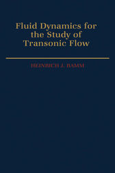 Fluid Dynamics for the Study of Transonic Flow by Heinrich J. Ramm
