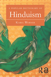 A Popular Dictionary of Hinduism by Karel Werner