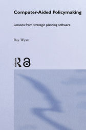 Computer Aided Policy Making by Ray Wyatt