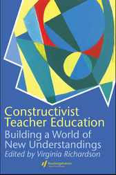 Constructivist Teacher Education by Virginia Richardson