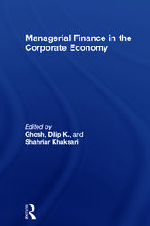 Managerial Finance in the Corporate Economy by Dilip K. Ghosh