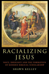 Racializing Jesus by Shawn Kelley