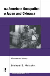 The American Occupation of Japan and Okinawa by Michael S. Molasky
