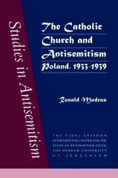 The Catholic Church and Antisemitism by Ronald Modras