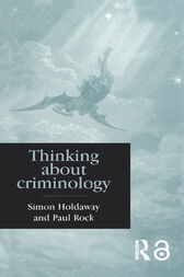 Thinking About Criminology by Simon Holdaway