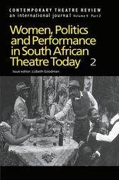 Women, Politics and Performance in South African Theatre Today by Goodman L