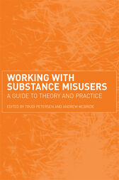 Working with Substance Misusers by Trudi Petersen