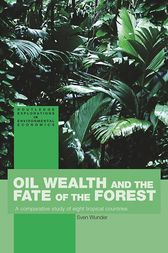 Oil Wealth and the Fate of the Forest by Sven Wunder