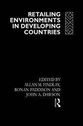 Retailing Environments in Developing Countries by John Dawson