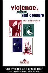 Violence, Culture And Censure by Professor Colin Sumner
