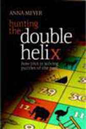 Hunting the Double Helix by Anna Meyer