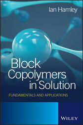 Block Copolymers in Solution by Ian W. Hamley
