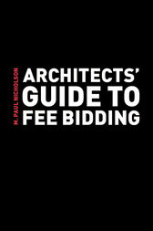 Architects' Guide to Fee Bidding by M. Paul Nicholson